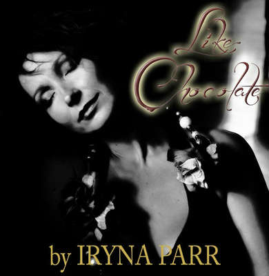 "IRINA PARR: ""Like Chocolate"""